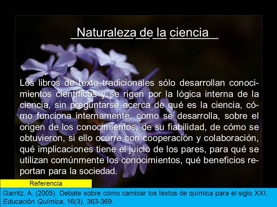 _________ __ __ _______ _________ __ __ _______ Naturaleza de la ciencia Referencia Garritz, A.