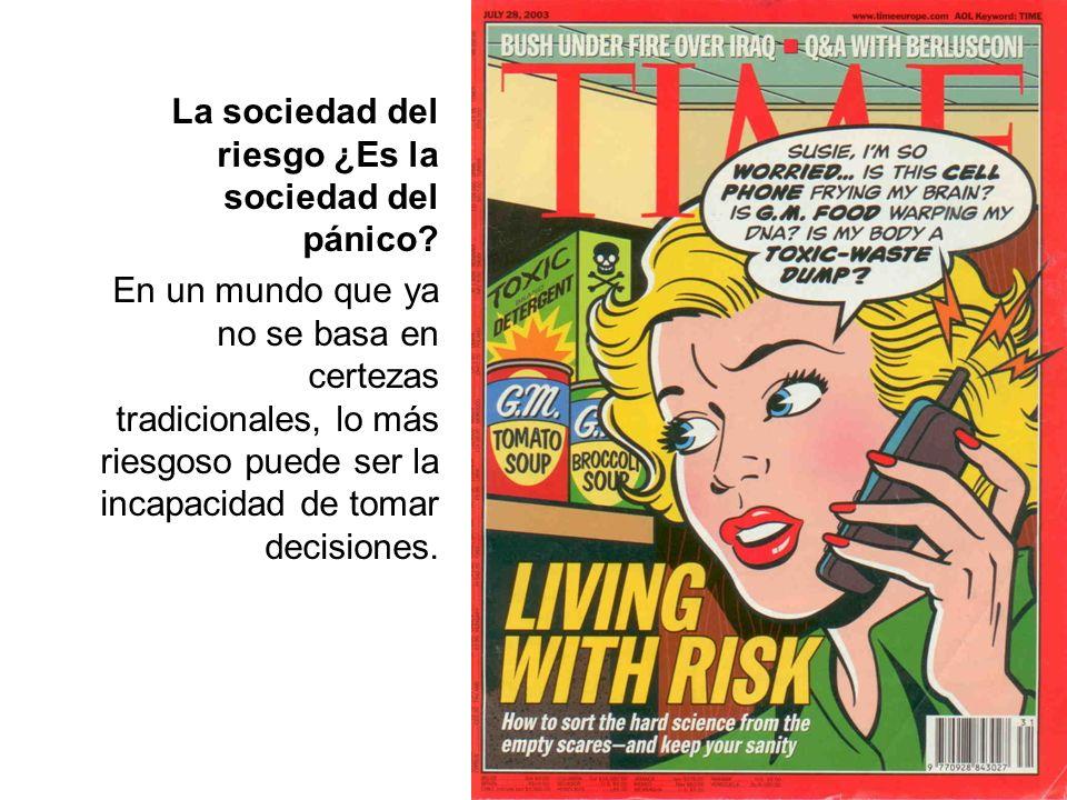 La sociedad del riesgo ¿Es la sociedad del pánico.
