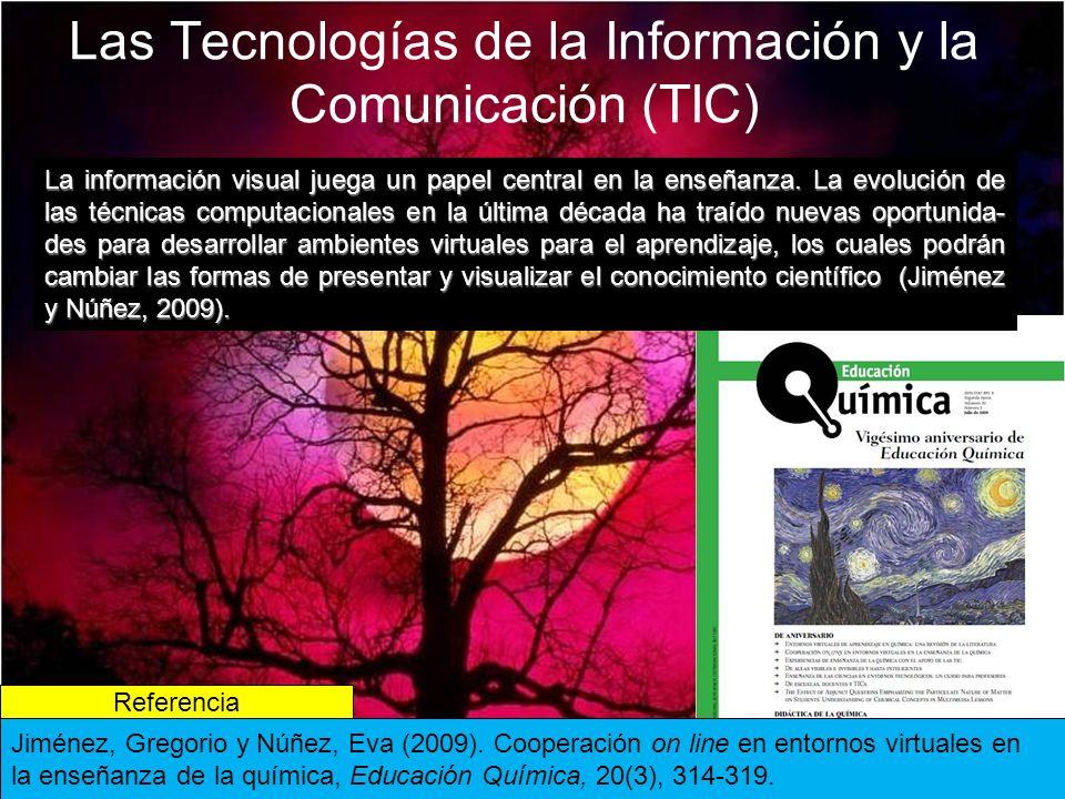 Las Tecnologías de la Información y la Comunicación (TIC) Referencia Jiménez, Gregorio y Núñez, Eva (2009).