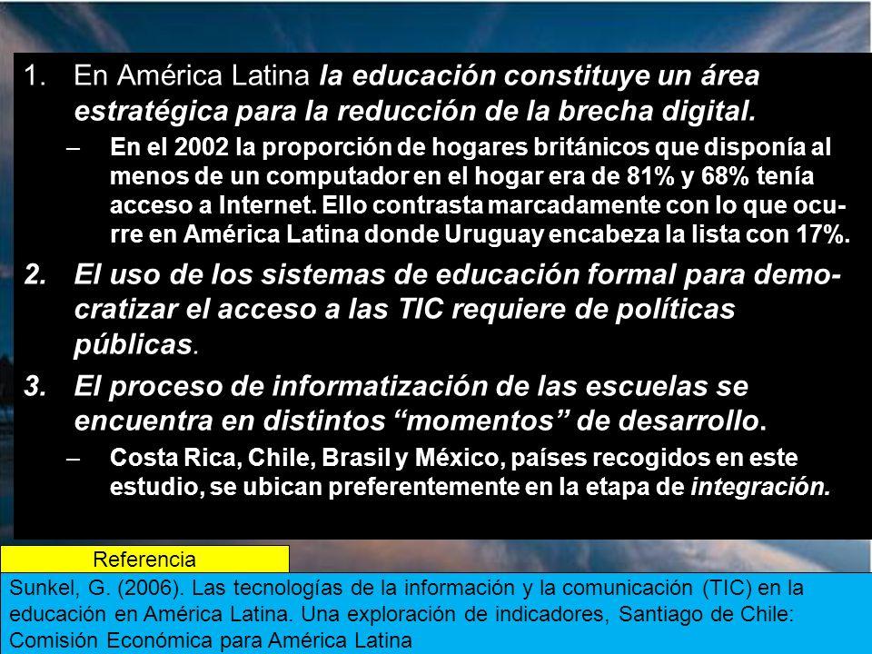 1.En América Latina la educación constituye un área estratégica para la reducción de la brecha digital.