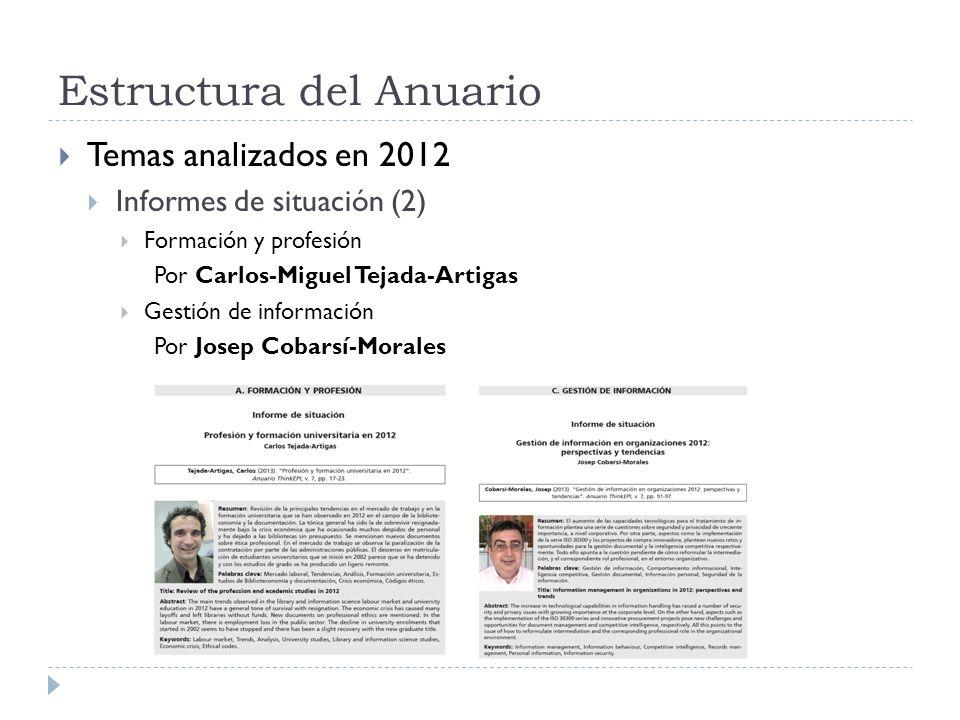 Estructura del Anuario Temas analizados en 2012 Informes de situación (2) Formación y profesión Por Carlos-Miguel Tejada-Artigas Gestión de informació