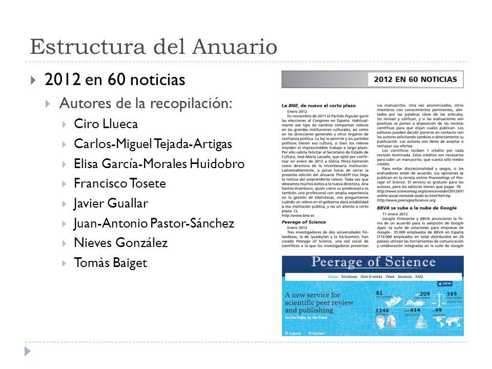 Estructura del Anuario 2012 en 60 noticias Autores de la recopilación: Ciro Llueca Carlos-Miguel Tejada-Artigas Elisa García-Morales Huidobro Francisc