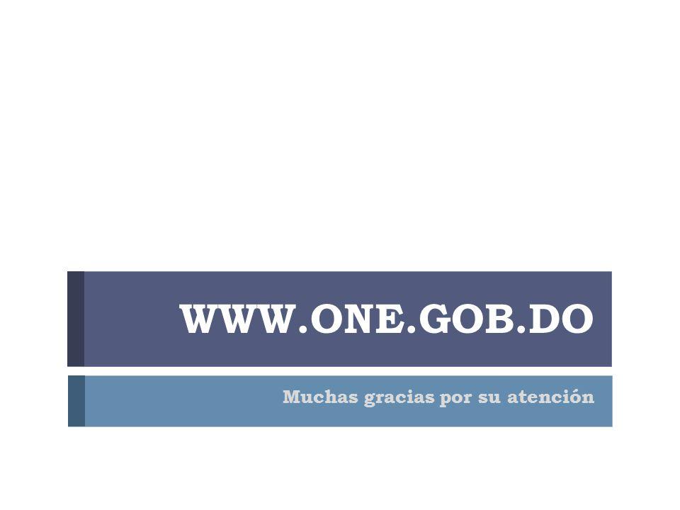 WWW.ONE.GOB.DO Muchas gracias por su atención