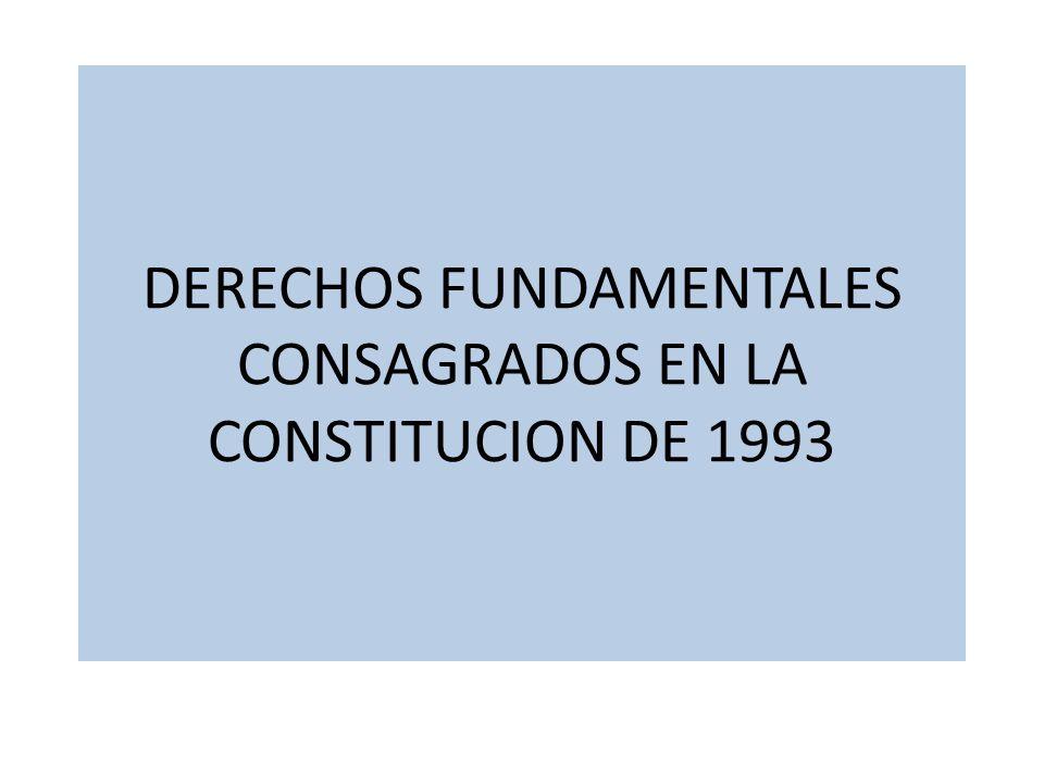 DERECHOS FUNDAMENTALES CONSAGRADOS EN LA CONSTITUCION DE 1993