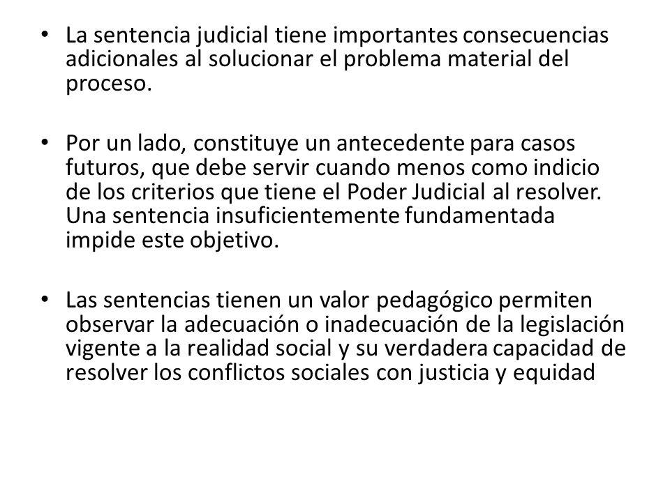 La sentencia judicial tiene importantes consecuencias adicionales al solucionar el problema material del proceso.