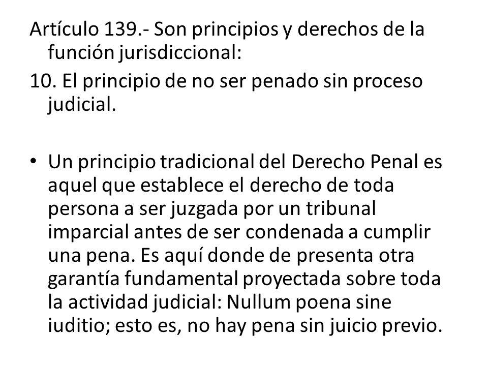 Artículo 139.- Son principios y derechos de la función jurisdiccional: 10.