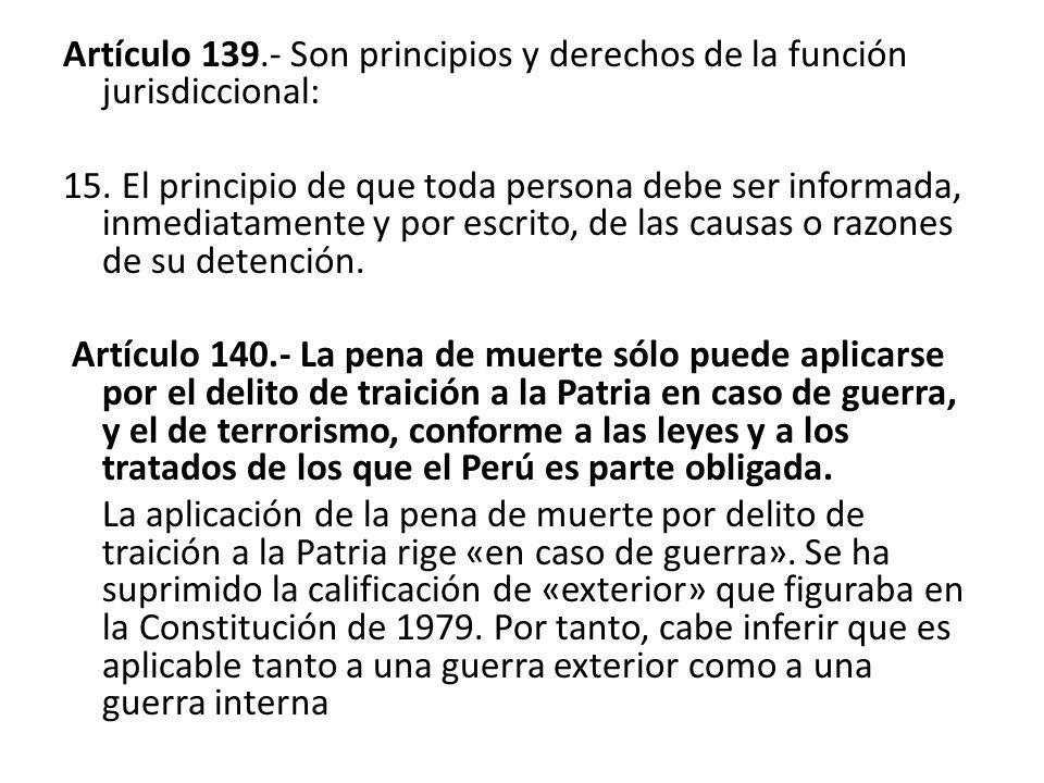 Artículo 139.- Son principios y derechos de la función jurisdiccional: 15.