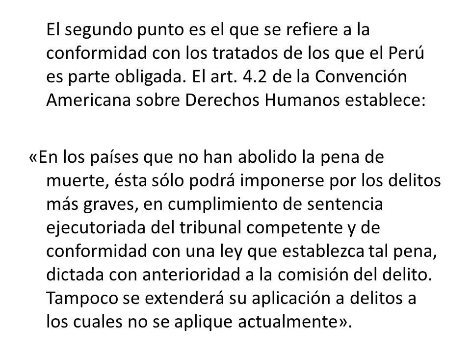 El segundo punto es el que se refiere a la conformidad con los tratados de los que el Perú es parte obligada.