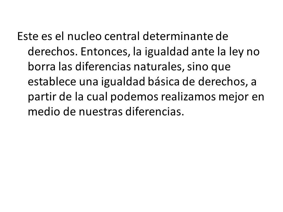 Este es el nucleo central determinante de derechos.