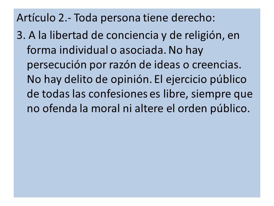 Artículo 2.- Toda persona tiene derecho: 3.