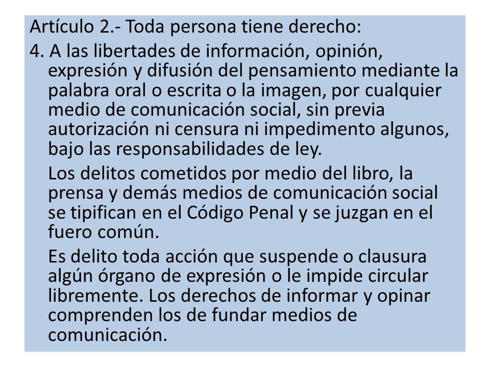 Artículo 2.- Toda persona tiene derecho: 4.