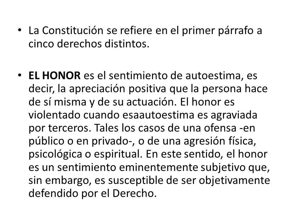 La Constitución se refiere en el primer párrafo a cinco derechos distintos.