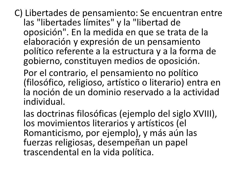 D) Libertades políticas: Comprenden cuatro aspectos: expresión reunión, asociación y sufragio; o sea, la facultad de promover ideas, programas.