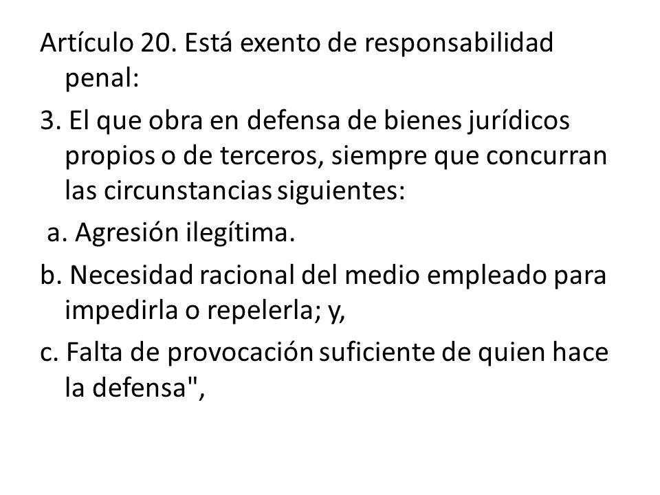 Artículo 20.Está exento de responsabilidad penal: 3.