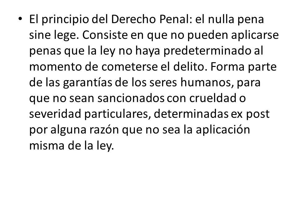 El principio del Derecho Penal: el nulla pena sine lege.