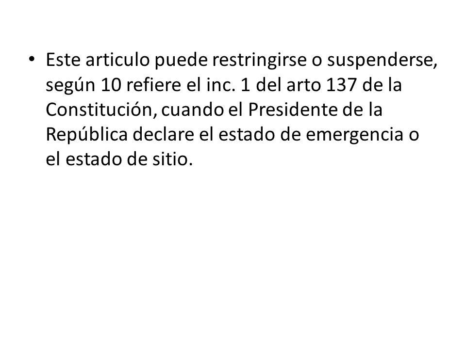 Este articulo puede restringirse o suspenderse, según 10 refiere el inc.