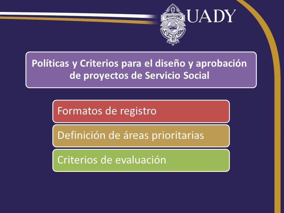 Formatos de registroDefinición de áreas prioritariasCriterios de evaluación