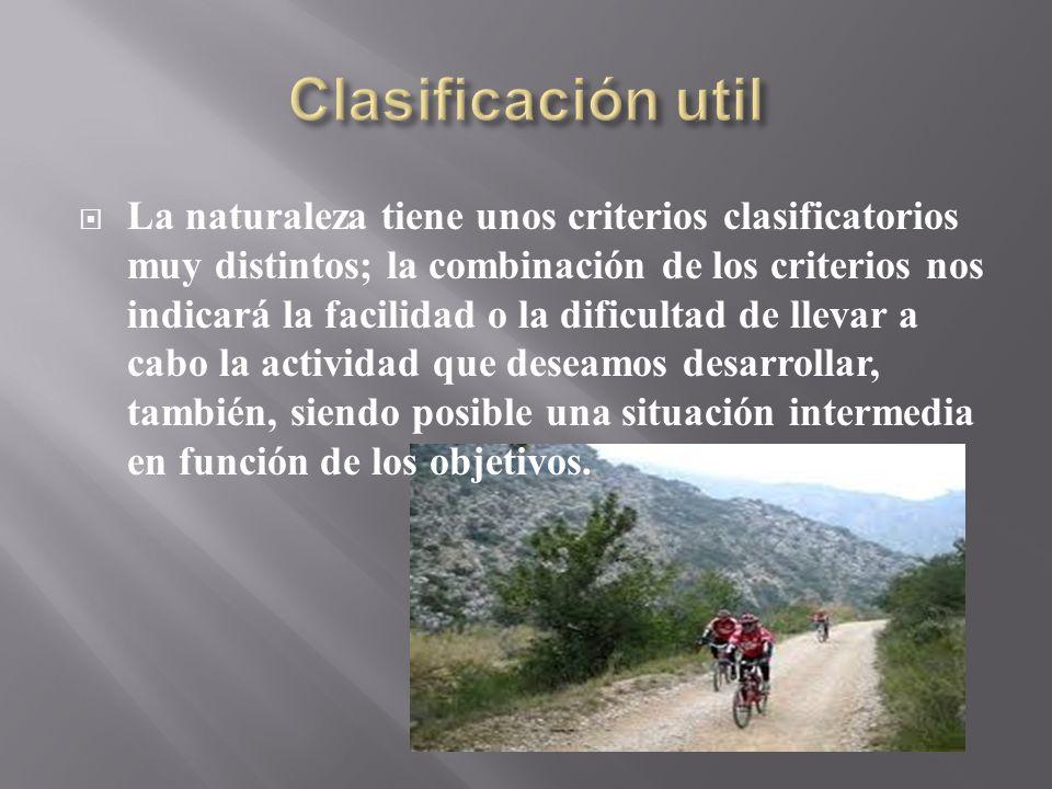 La naturaleza tiene unos criterios clasificatorios muy distintos; la combinación de los criterios nos indicará la facilidad o la dificultad de llevar