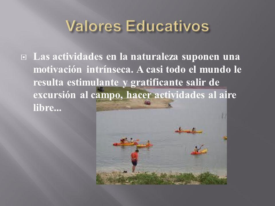 Las actividades en la naturaleza suponen una motivación intrínseca. A casi todo el mundo le resulta estimulante y gratificante salir de excursión al c