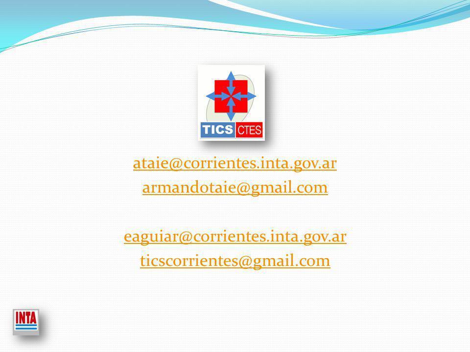 ataie@corrientes.inta.gov.ar armandotaie@gmail.com eaguiar@corrientes.inta.gov.ar ticscorrientes@gmail.com