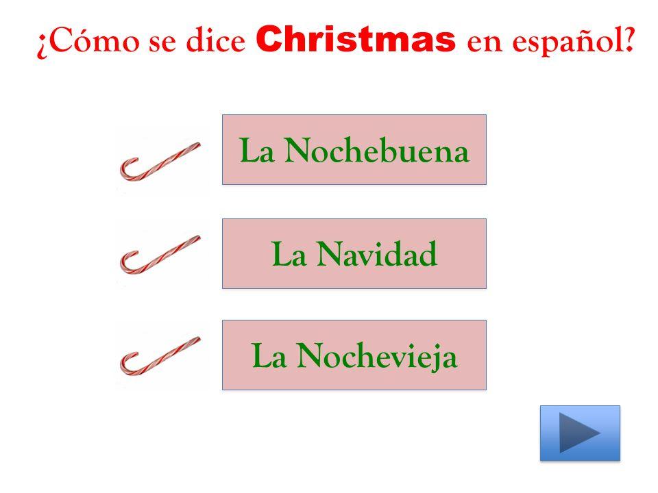¿Cómo se dice Christmas en español La Nochebuena La Navidad La Nochevieja