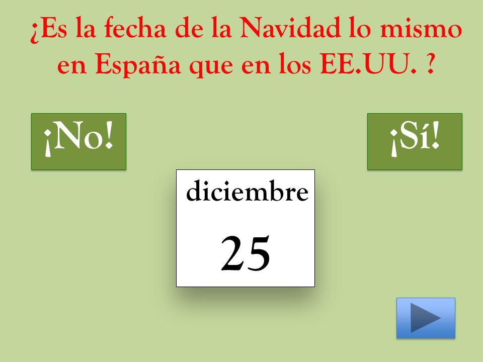 ¿Es la fecha de la Navidad lo mismo en España que en los EE.UU. diciembre 25 ¡No! ¡Sí!