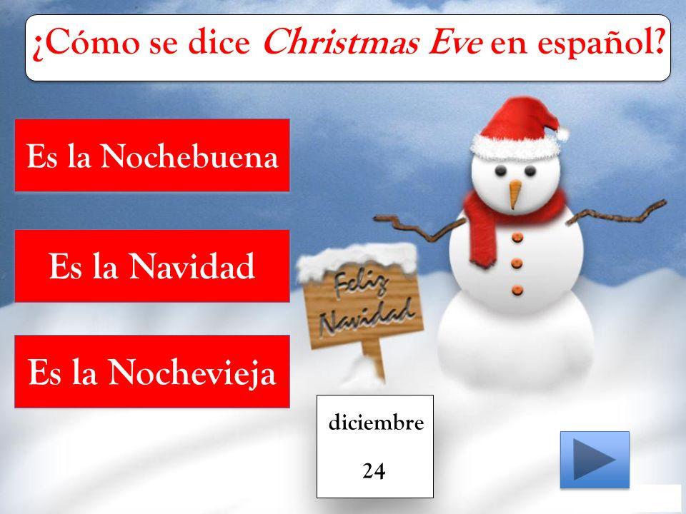 Es la Nochebuena Es la Navidad Es la Nochevieja diciembre 24 ¿Cómo se dice Christmas Eve en español
