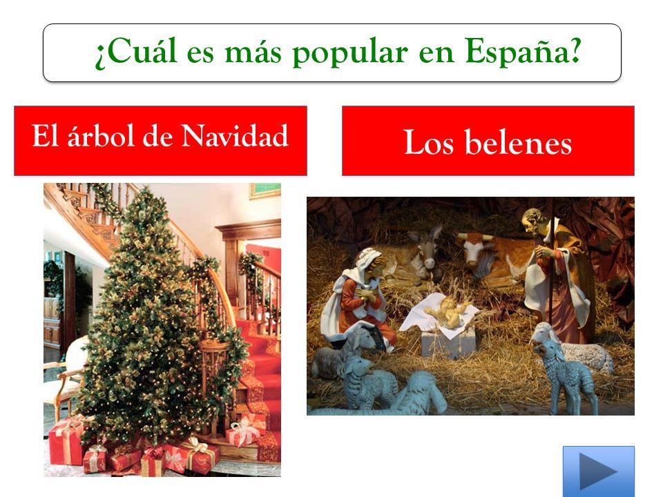 ¿Cuál es más popular en España El árbol de Navidad El árbol de Navidad Los belenes
