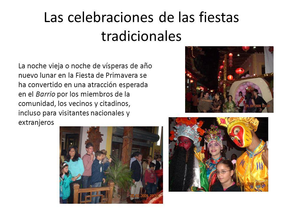 Las celebraciones de las fiestas tradicionales La noche vieja o noche de vísperas de año nuevo lunar en la Fiesta de Primavera se ha convertido en una atracción esperada en el Barrio por los miembros de la comunidad, los vecinos y citadinos, incluso para visitantes nacionales y extranjeros
