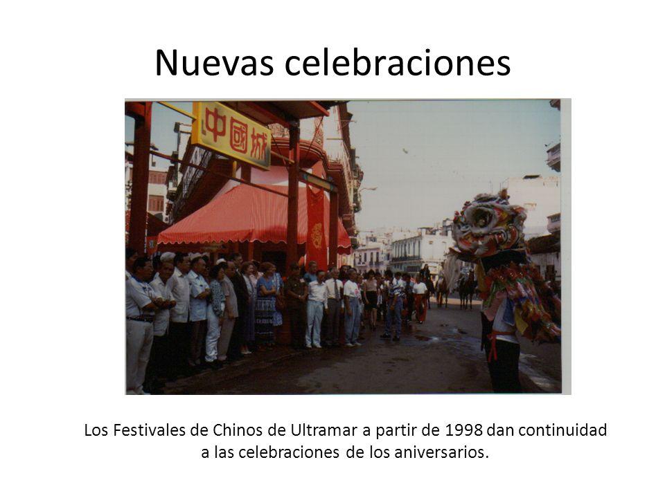 Nuevas celebraciones Los Festivales de Chinos de Ultramar a partir de 1998 dan continuidad a las celebraciones de los aniversarios.
