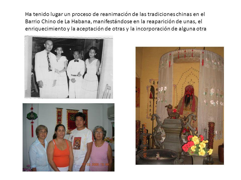 Ha tenido lugar un proceso de reanimación de las tradiciones chinas en el Barrio Chino de La Habana, manifestándose en la reaparición de unas, el enriquecimiento y la aceptación de otras y la incorporación de alguna otra