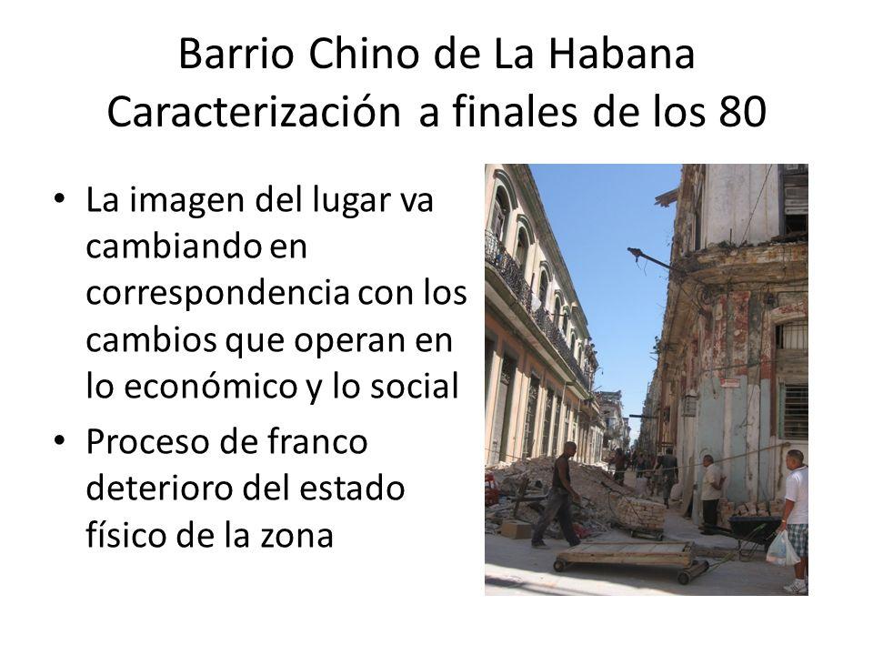 Barrio Chino de La Habana Caracterización a finales de los 80 Existen aspectos que incrementan las diferencias entre chinos y descendientes: el generacional, el nivel educacional y de integración a la vida socio-política cubana