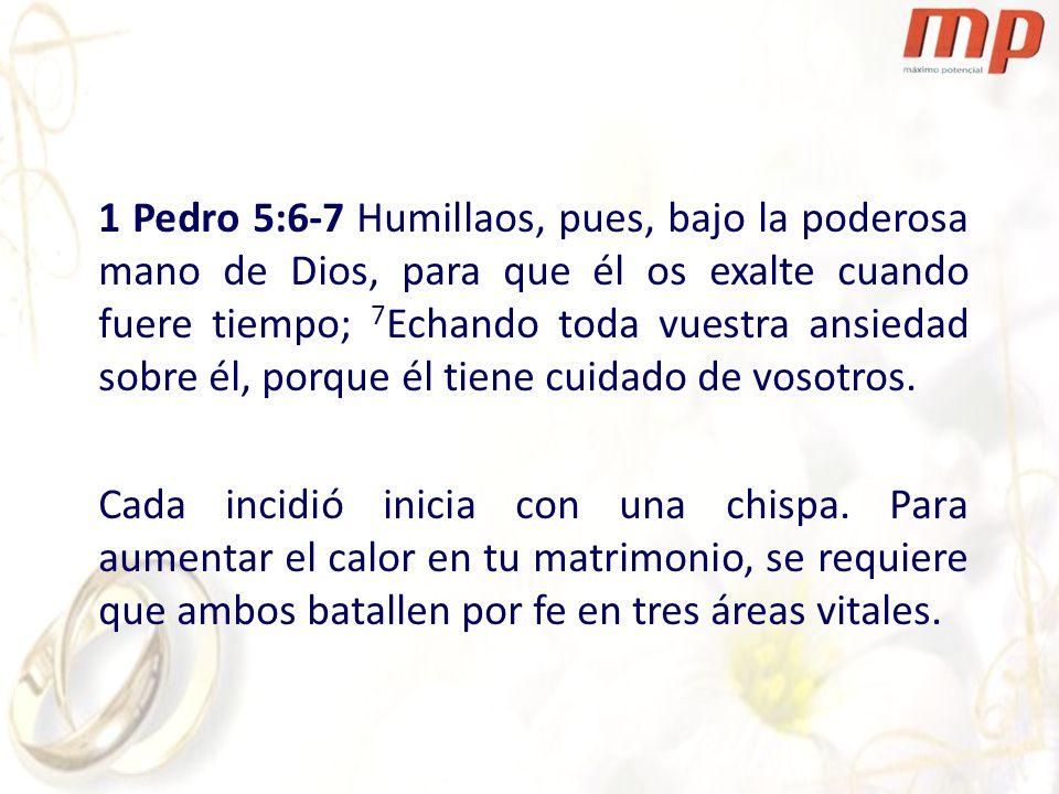 1 Pedro 5:6-7 Humillaos, pues, bajo la poderosa mano de Dios, para que él os exalte cuando fuere tiempo; 7 Echando toda vuestra ansiedad sobre él, por