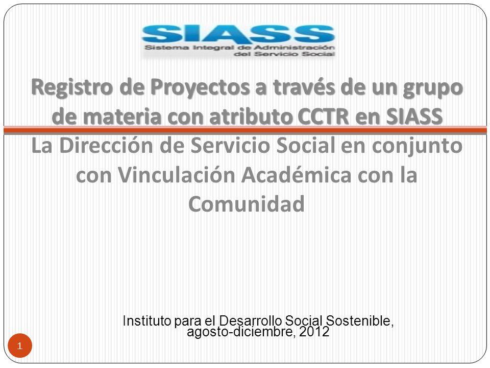Registro de Proyectos a través de un grupo de materia con atributo CCTR en SIASS Registro de Proyectos a través de un grupo de materia con atributo CC