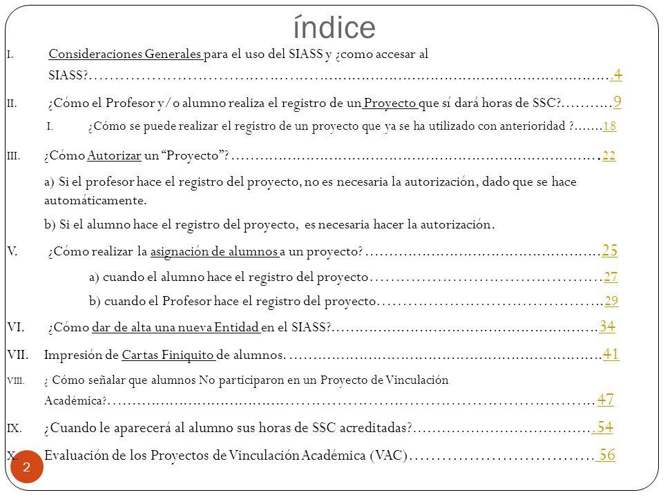 índice 2 I. Consideraciones Generales para el uso del SIASS y ¿como accesar al SIASS?……………….…………..…..…..….............................................