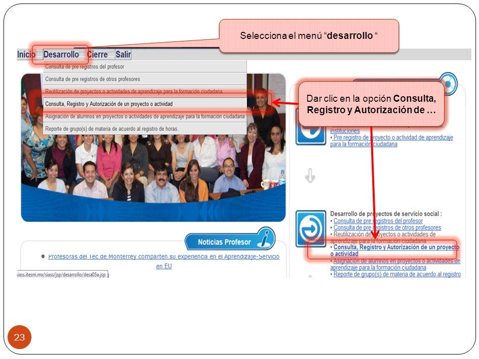 23 Dar clic en la opción Consulta, Registro y Autorización de … Selecciona el menú desarrollo