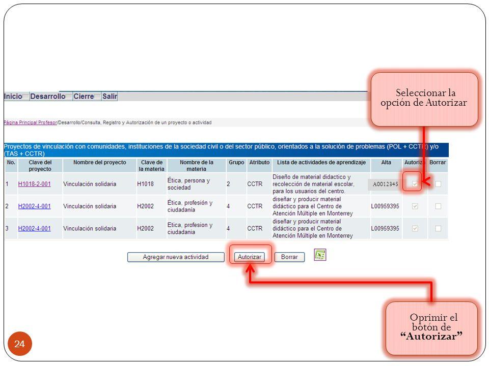 24 A0012345 Seleccionar la opción de Autorizar Oprimir el botón de Autorizar