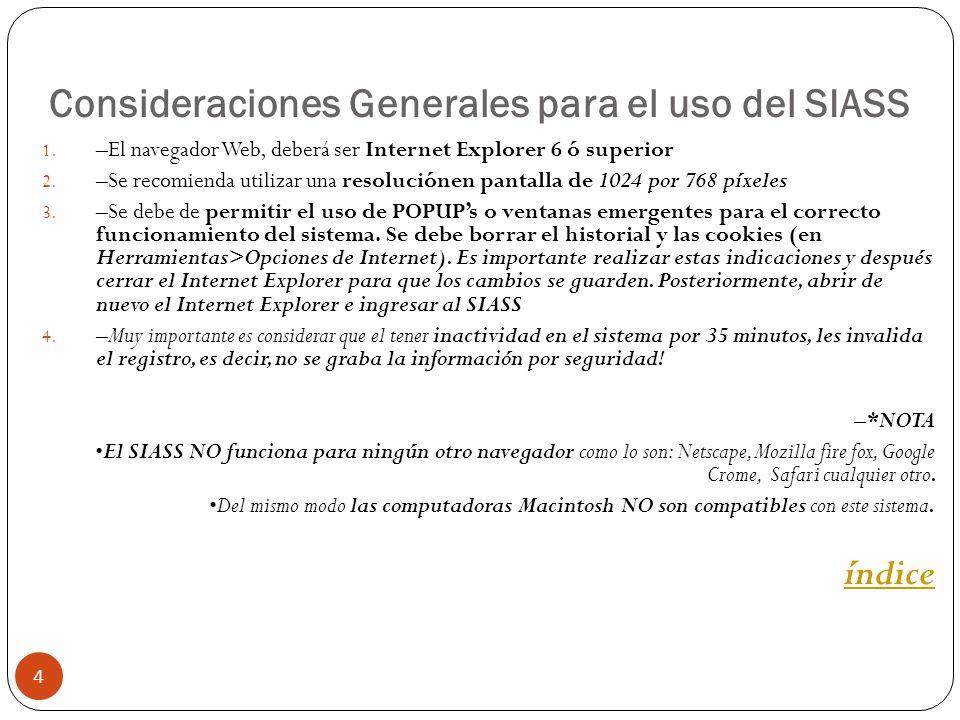 Consideraciones Generales para el uso del SIASS 4 1.
