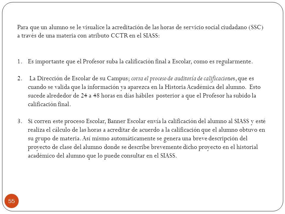 55 Para que un alumno se le visualice la acreditación de las horas de servicio social ciudadano (SSC) a través de una materia con atributo CCTR en el