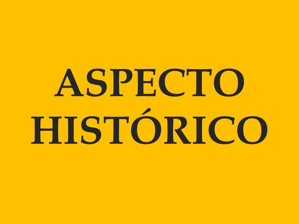 ASPECTO HISTÓRICO
