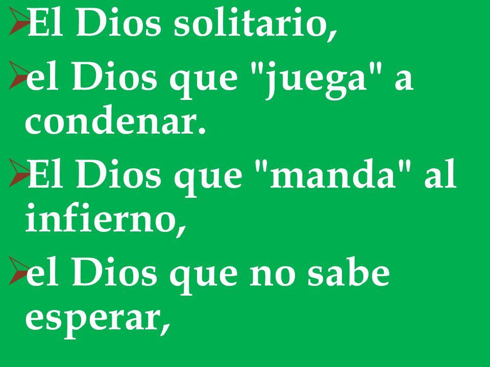 El Dios solitario, el Dios que