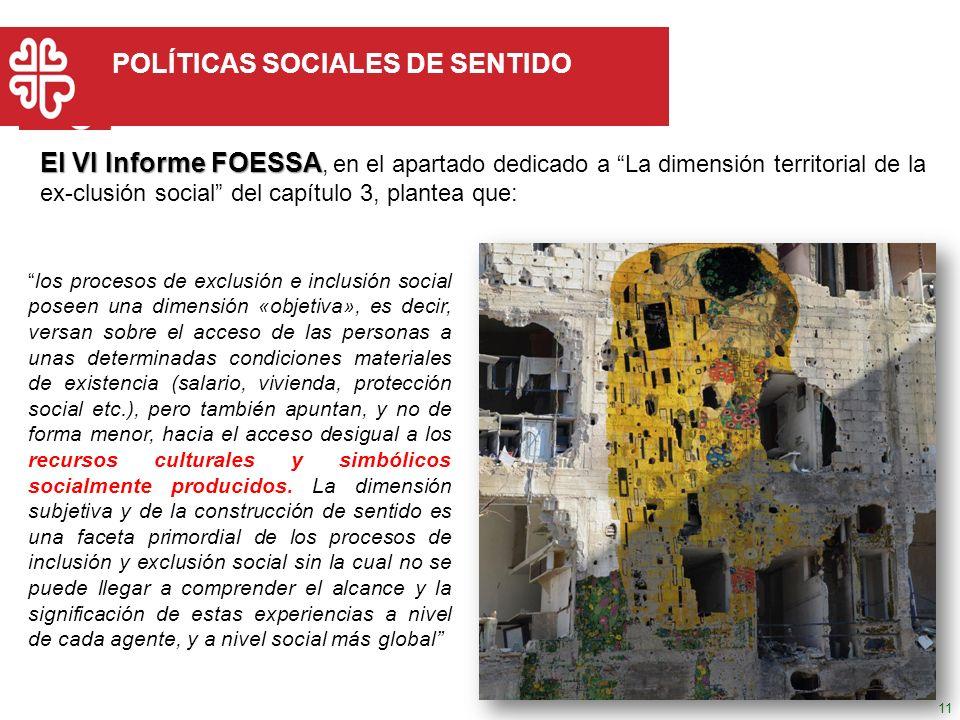 Haga clic para modificar el estilo de título del patrón 11 POLÍTICAS SOCIALES DE SENTIDO los procesos de exclusión e inclusión social poseen una dimen