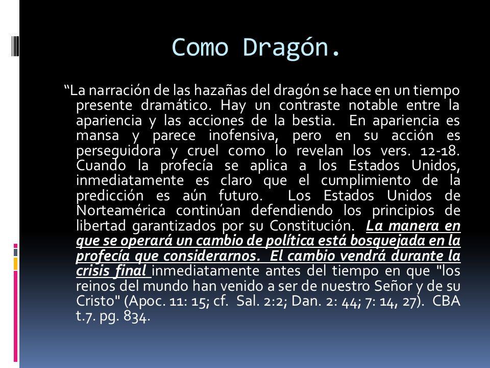 Como Dragón. La narración de las hazañas del dragón se hace en un tiempo presente dramático. Hay un contraste notable entre la apariencia y las accion