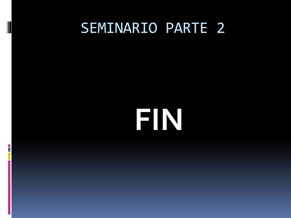 SEMINARIO PARTE 2 FIN