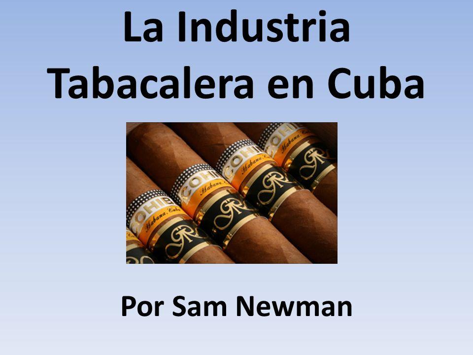 La Industria Tabacalera en Cuba Por Sam Newman