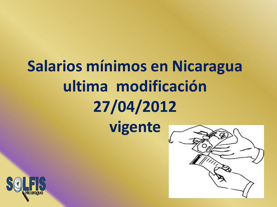 Salarios mínimos en Nicaragua ultima modificación 27/04/2012 vigente