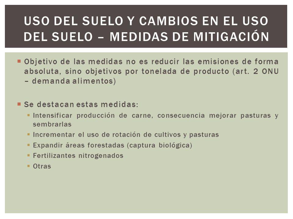 Objetivo de las medidas no es reducir las emisiones de forma absoluta, sino objetivos por tonelada de producto (art. 2 ONU – demanda alimentos) Se des