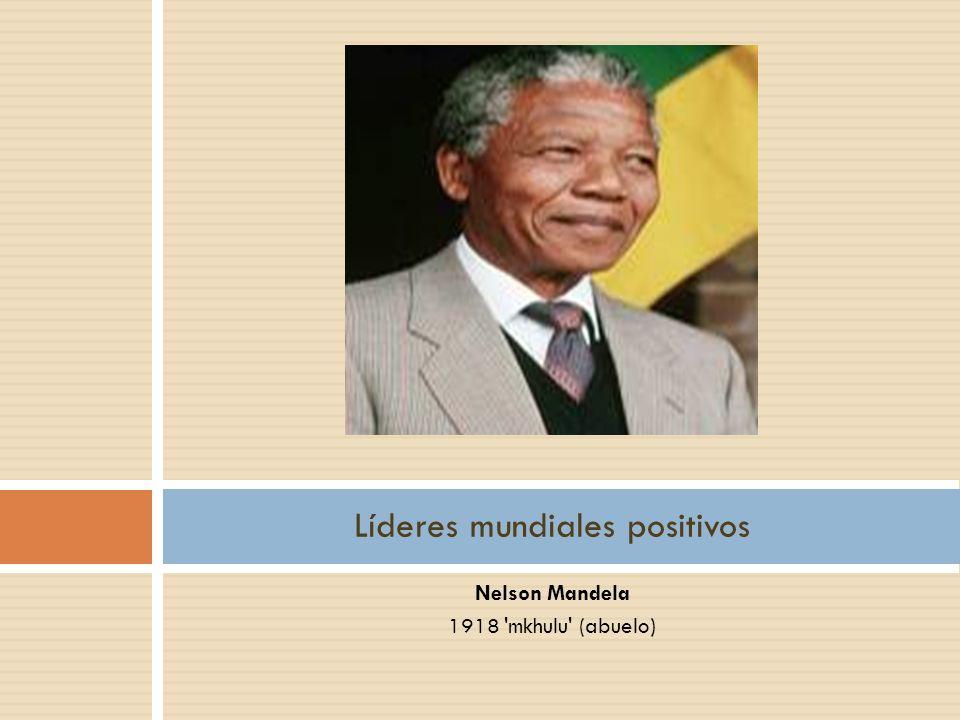 Nelson Mandela 1918 'mkhulu' (abuelo) Líderes mundiales positivos