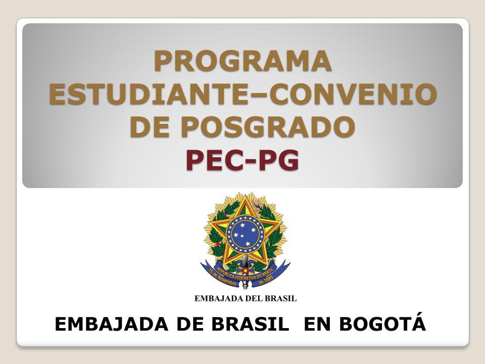 PROGRAMA ESTUDIANTE–CONVENIO DE POSGRADO PEC-PG EMBAJADA DE BRASIL EN BOGOTÁ