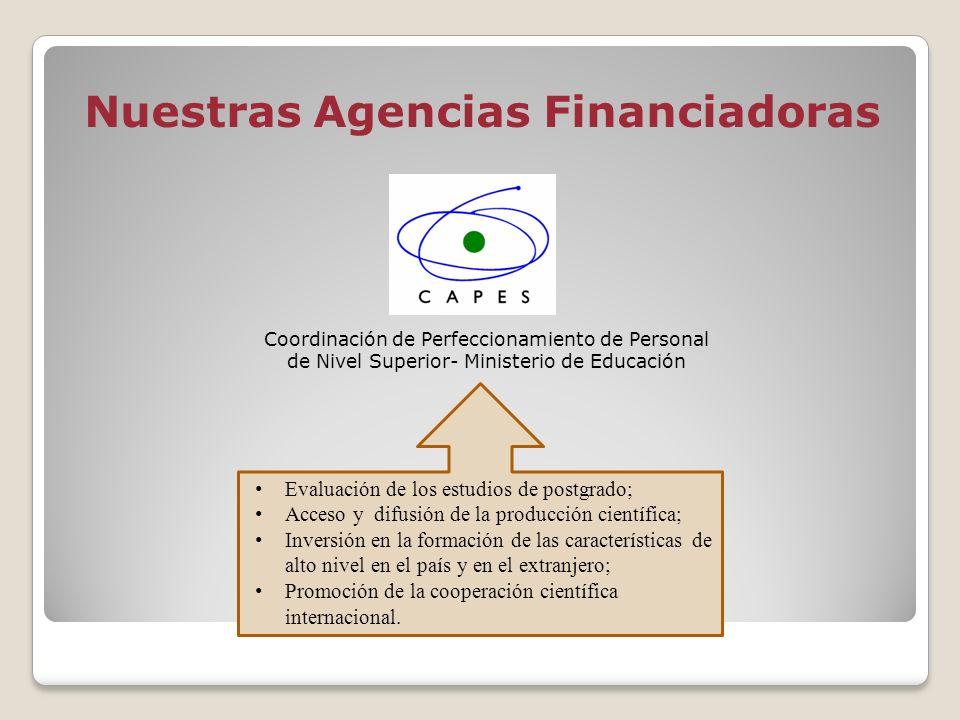 Nuestras Agencias Financiadoras Evaluación de los estudios de postgrado; Acceso y difusión de la producción científica; Inversión en la formación de l
